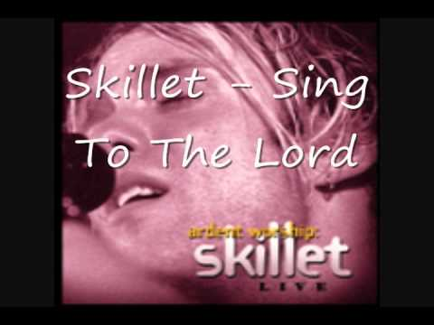 Skillet   Sing To The Lord