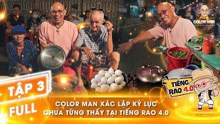 Tiếng Rao 4.0 | Tập 3 Full: Color Man lập kỷ lục bán 170 trứng lộn trong 1 tiếng giúp 2 cụ U70 !