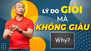 Tại sao GIỎI mà không GIÀU | Phạm Thành Long