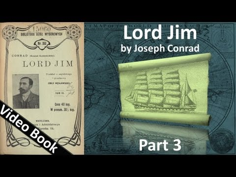 Part 3 - Lord Jim Audiobook by Joseph Conrad (Chs 13-19)
