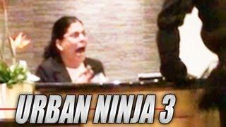 Urban Ninja 3 - (pranks at 1:00)