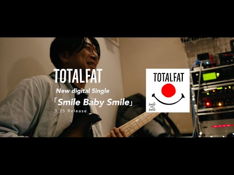 TOTALFAT - 「Smile Baby Smile 」Official trailer