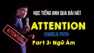 [Part 3] Học tiếng Anh qua bài hát Attention | Learn How to Sing Attention | AlexD Music Insight