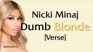 Nicki Minaj - Dumb Blonde [Verse - Lyrics]