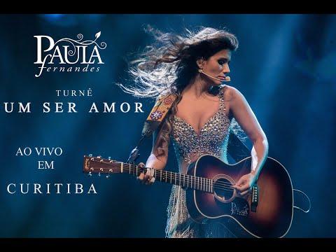 Baixar Paula Fernandes - Ao Vivo em Curitiba (Turnê 'Um Ser Amor')
