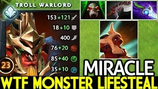 Miracle- [Troll Warlord] WTF Monster Lifesteal Carry Hard Game 7.21 Dota 2