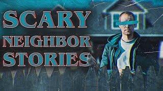 7 True Scary Crazy Neighbor Horror Stories (Vol. 2)