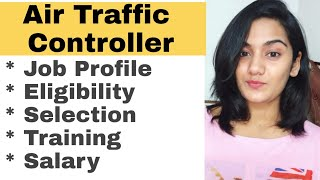 How to become an Air Traffic Controller in India. ATC Job Details, Profile, Eligibility, Salary, Tra