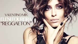 Ελένη Φουρέϊρα - Reggaeton - Valentino Mix | Eleni Foureira - Reggaeton - Valentino Mix
