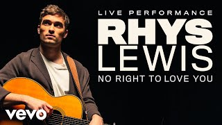 Rhys Lewis - No Right To Love You - Live Performance | Vevo
