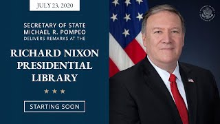 Secretary Pompeo Delivers a Speech at the Richard Nixon Presidential Library - 4:40 p.m.