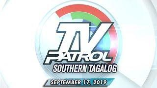 TV Patrol Southern Tagalog - September 17, 2019