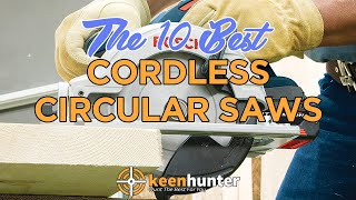 Cordless Circular Saws: Top 10 Best Video Reviews (2019 NEWEST)
