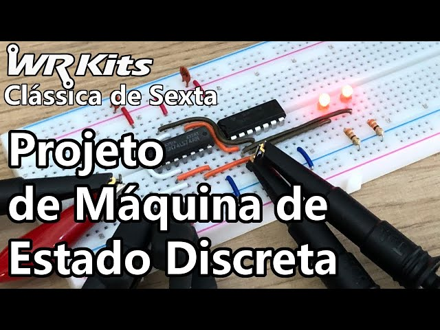 PROJETO DE MÁQUINA DE ESTADO DISCRETA | Vídeo Aula #358
