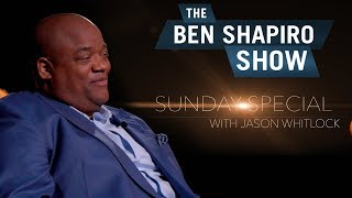 Jason Whitlock | The Ben Shapiro Show Sunday Special Ep. 7