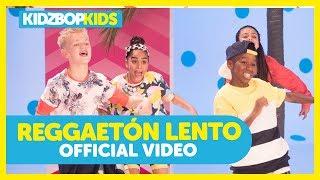 KIDZ BOP Kids - Reggaetón Lento (Official Music Video) [KIDZ BOP Summer '18]