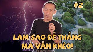 Làm sao để THẲNG THẮN mà vẫn KHÉO? | Nguyễn Hữu Trí (Part 2/2)