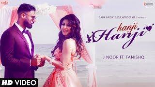 Hanji Hanji – J Noor – Mista Baaz Punjabi Video Download New Video HD