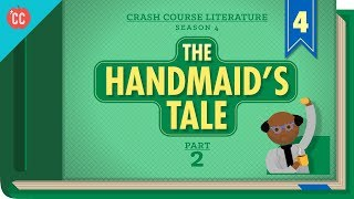 Handmaids Tale Part 2: Crash Course Literature #404