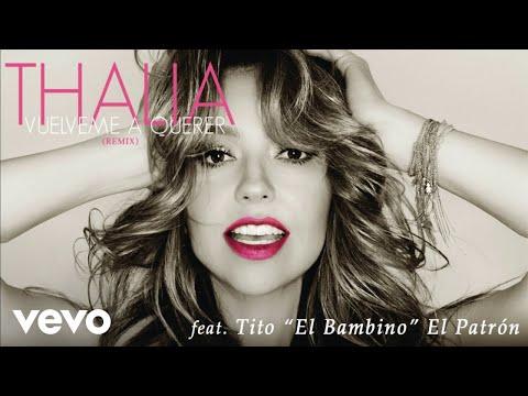 Thalía - Vuélveme a Querer (Remix)[Cover Audio] ft. Tito