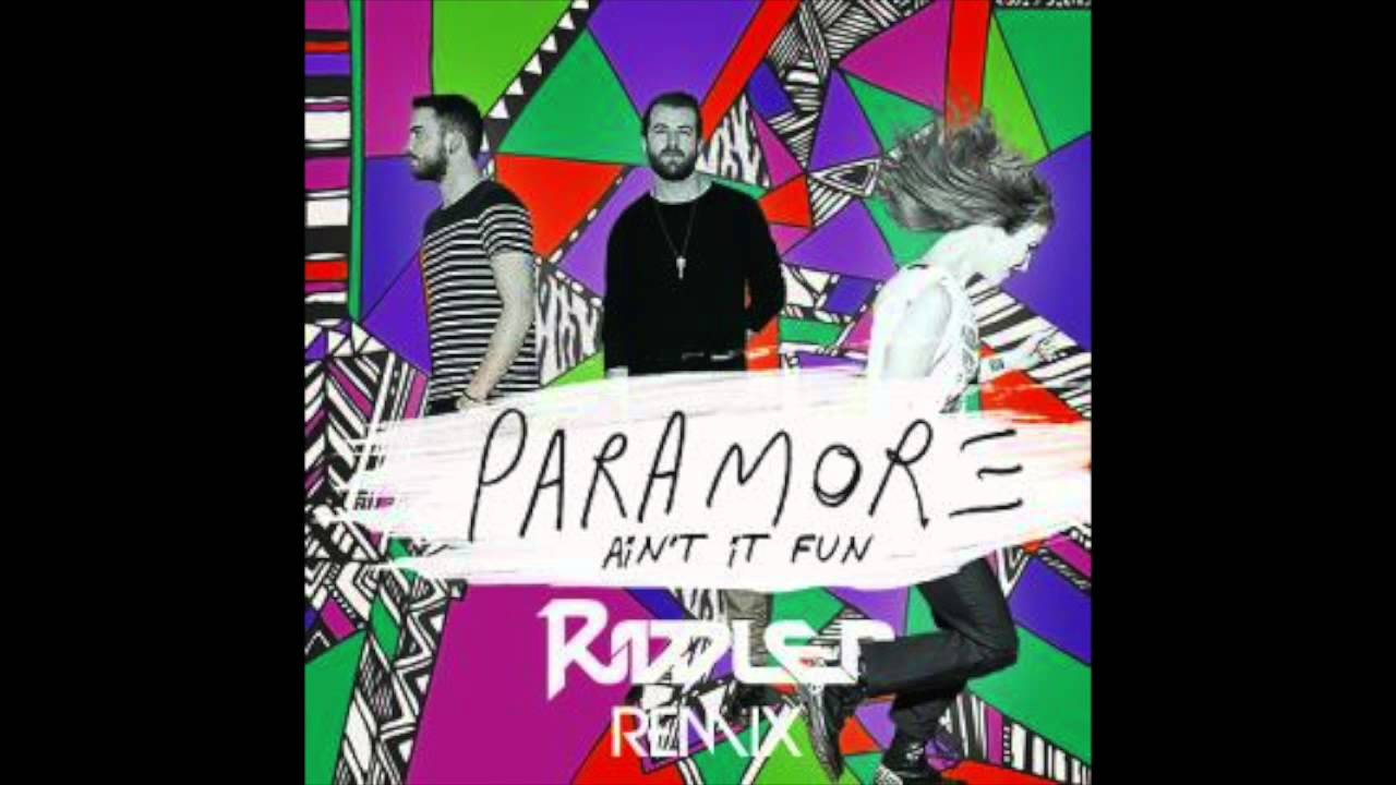 "Paramore ""Ain't It Fun"" (Riddler Remix) - YouTube"