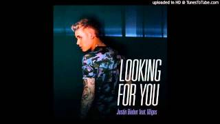Justin Bieber - Looking For You ft.Migos