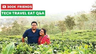 3 Lakh Subscribers Q&A - Unveiling The Secret of Travel Vlogging
