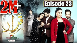 "Qarar | Episode #23 | Digitally Powered by ""Price Meter"" | HUM TV Drama | 11 April 2021"