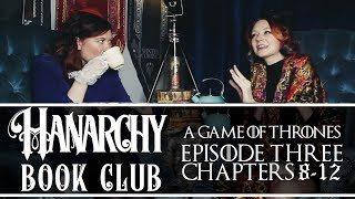 Hanarchy Book Club: ASOIAF A Game of Thrones: Episode 3 (Chapters 8-12)