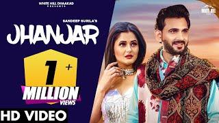 Jhanjar – Sandeep Surila Ft Anjali Raghav Video HD