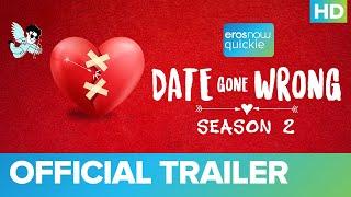 Date Gone Wrong (Season 2) 2020 Eros Now Web Series