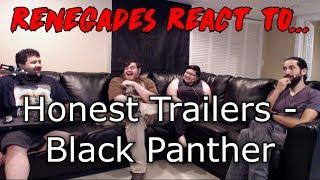 Renegades React to... Honest Trailer - Black Panther
