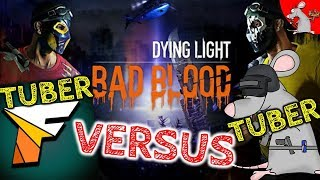DYING LIGHT: BAD BLOOD YOUTUBER VS YOUTUBER - WITH FRESONIS