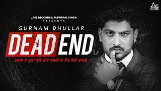 Dead End – Gurnam Bhullar Video HD