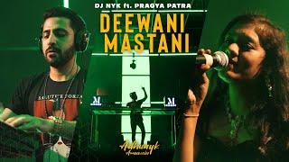 Deewani Mastani (Remix) – DJ NYK Pragya Patra (Adhunyk Awaazein)