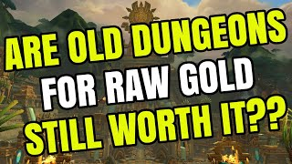 Are Old Raw Gold Dungeon Farms Worth It? | Testing Out Gold Per Hour | WoW Gold Guide (9.0)