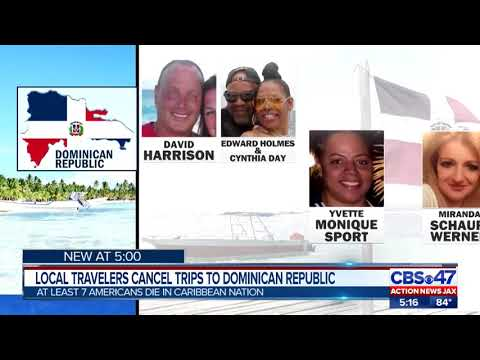 Jacksonville woman cancels trip to Dominican Republic after national reports of tourist deaths