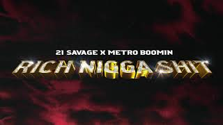 21 Savage x Metro Boomin ft Young Thug - Rich Nigga Shit (Official Audio)