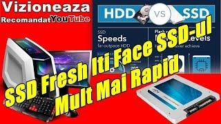 SSD Fresh Iti Face SSD-ul Mult Mai Rapid