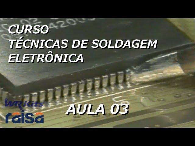 CUIDADOS COM O FERRO DE SOLDA, SOLDAGEM PTH | Curso Soldagem Eletrônica #03