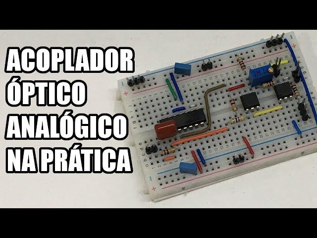 ACOPLADOR ÓPTICO ANALÓGICO NA PRÁTICA | ALL ELECTRONICS