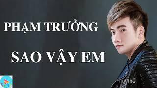 Sao vậy em - Phạm Trưởng (Lyric) - Nhạc mới nhất 2018