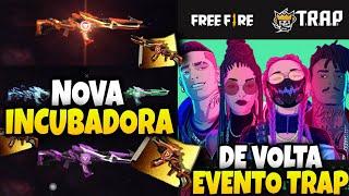 NOVA INCUBADORA, EVENTO TRAP DE VOLTA, NOVO ESCOLHA ROYALE E MAIS! NOVIDADES FREE FIRE