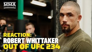UFC 234: Robert Whittaker Out Of Kelvin Gastelum Fight Reaction - MMA Fighting