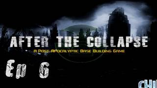 """After the Collapse Ep. 6 """"Untimely end!!"""" PC Gameplay Post Apocalyptic Building Game"""