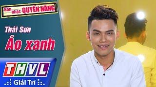 THVL | Ban nhạc quyền năng - Tập 5 [3]: Áo xanh - Thái Sơn