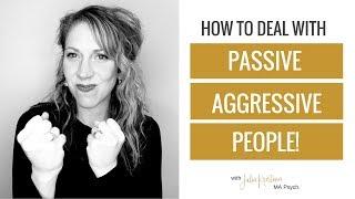 How To Handle Passive Aggressive People