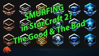 Smurfing in StarCraft 2 - Good or Bad?