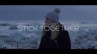 Elias Naslin - Stick Together (Official Lyric Video) feat. Lucy & Elbot, Elijah N