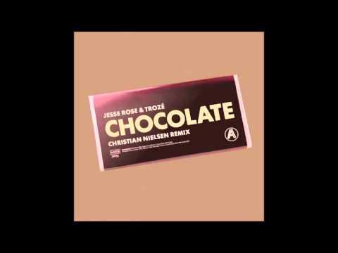 Jesse Rose, Trozé - Chocolate (Christian Nielsen Remix)